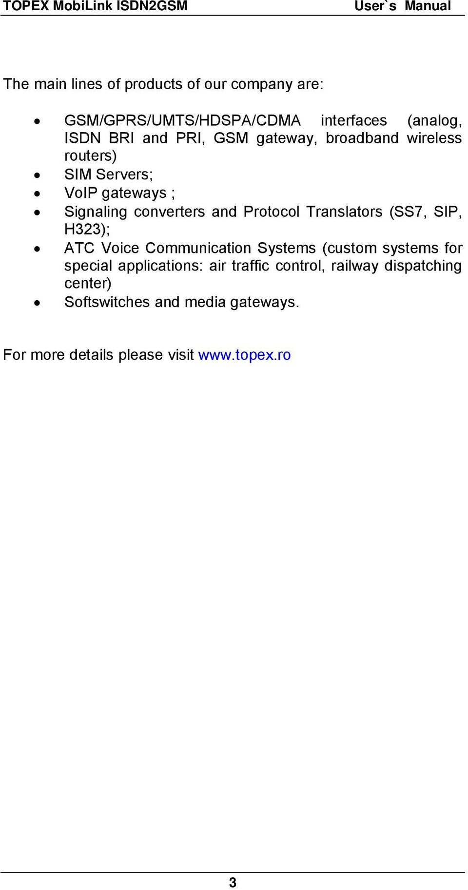 Translators (SS7, SIP, H323); ATC Voice Communication Systems (custom systems for special applications: air