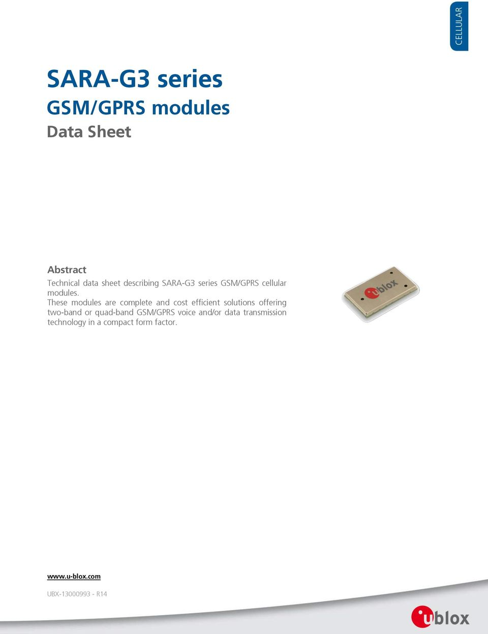 These modules are complete and cost efficient solutions offering two-band or
