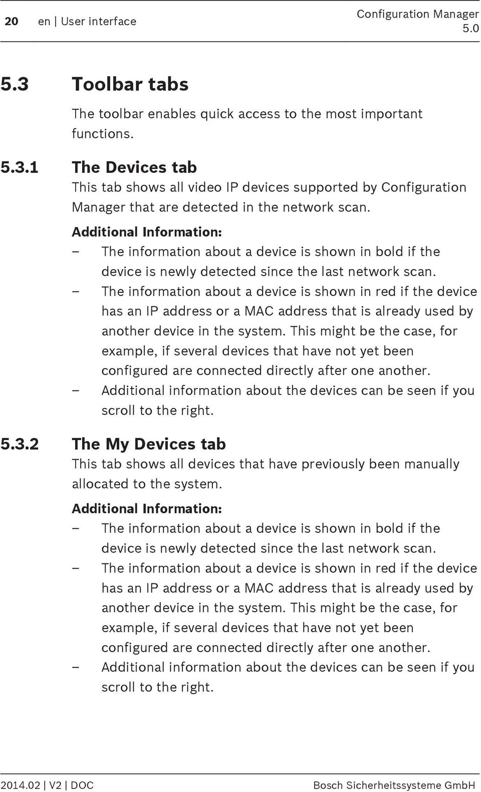 The information about a device is shown in red if the device has an IP address or a MAC address that is already used by another device in the system.