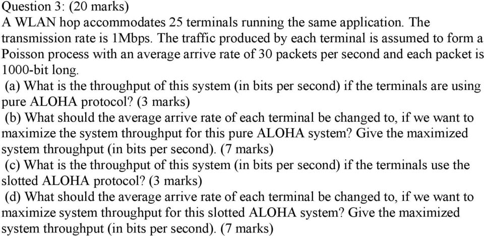 (a) What is the throughput of this system (in bits per second) if the terminals are using pure LOH protocol?