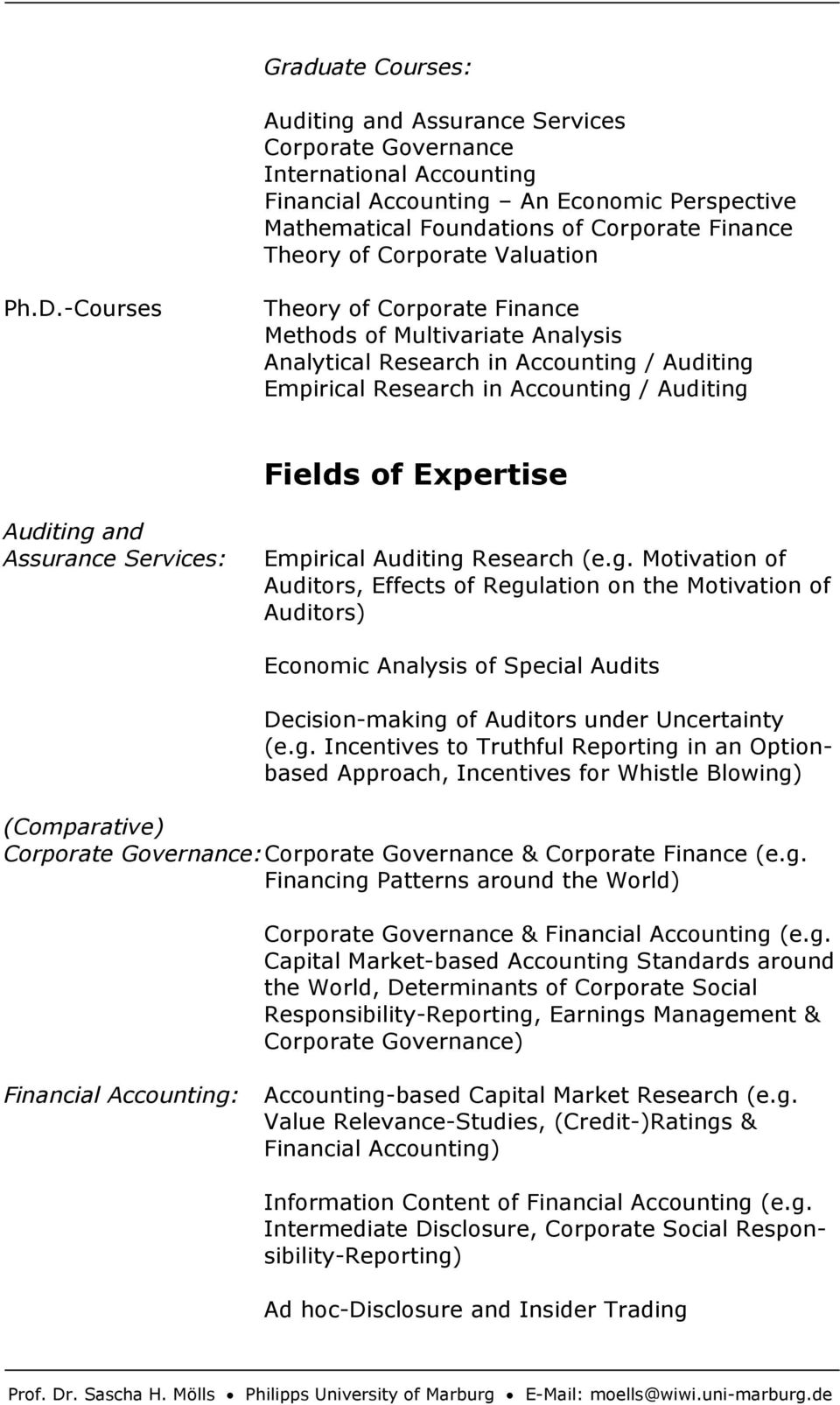 -Courses Theory of Corporate Finance Methods of Multivariate Analysis Analytical Research in Accounting / Auditing Empirical Research in Accounting / Auditing Fields of Expertise Auditing and