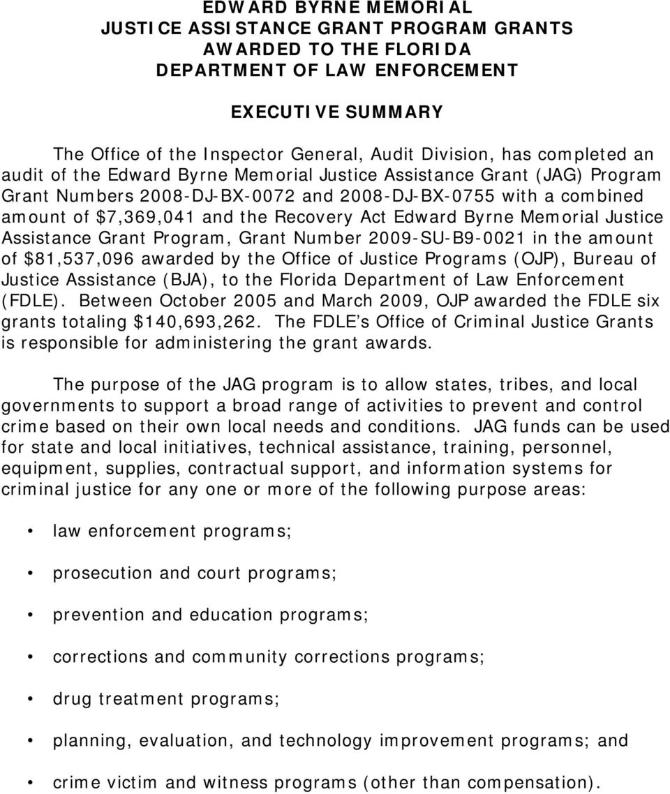Memorial Justice Assistance Grant Program, Grant Number 2009-SU-B9-0021 in the amount of $81,537,096 awarded by the Office of Justice Programs (OJP), Bureau of Justice Assistance (BJA), to the