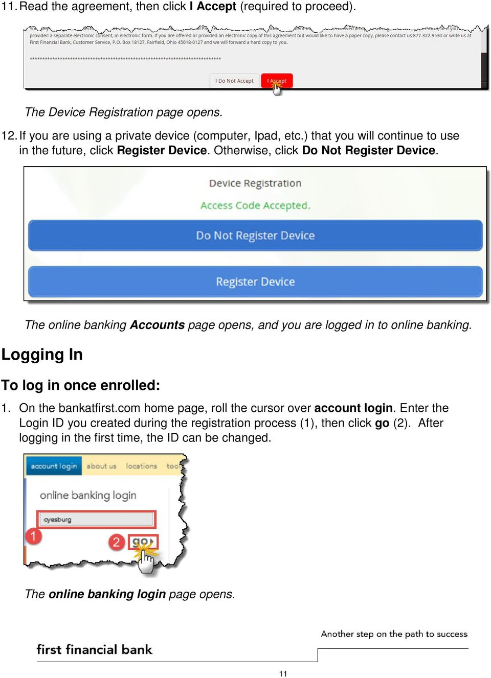 The online banking Accounts page opens, and you are logged in to online banking. Logging In To log in once enrolled: 1. On the bankatfirst.