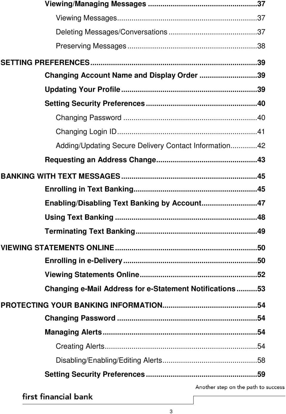 .. 42 Requesting an Address Change... 43 BANKING WITH TEXT MESSAGES... 45 Enrolling in Text Banking... 45 Enabling/Disabling Text Banking by Account... 47 Using Text Banking.