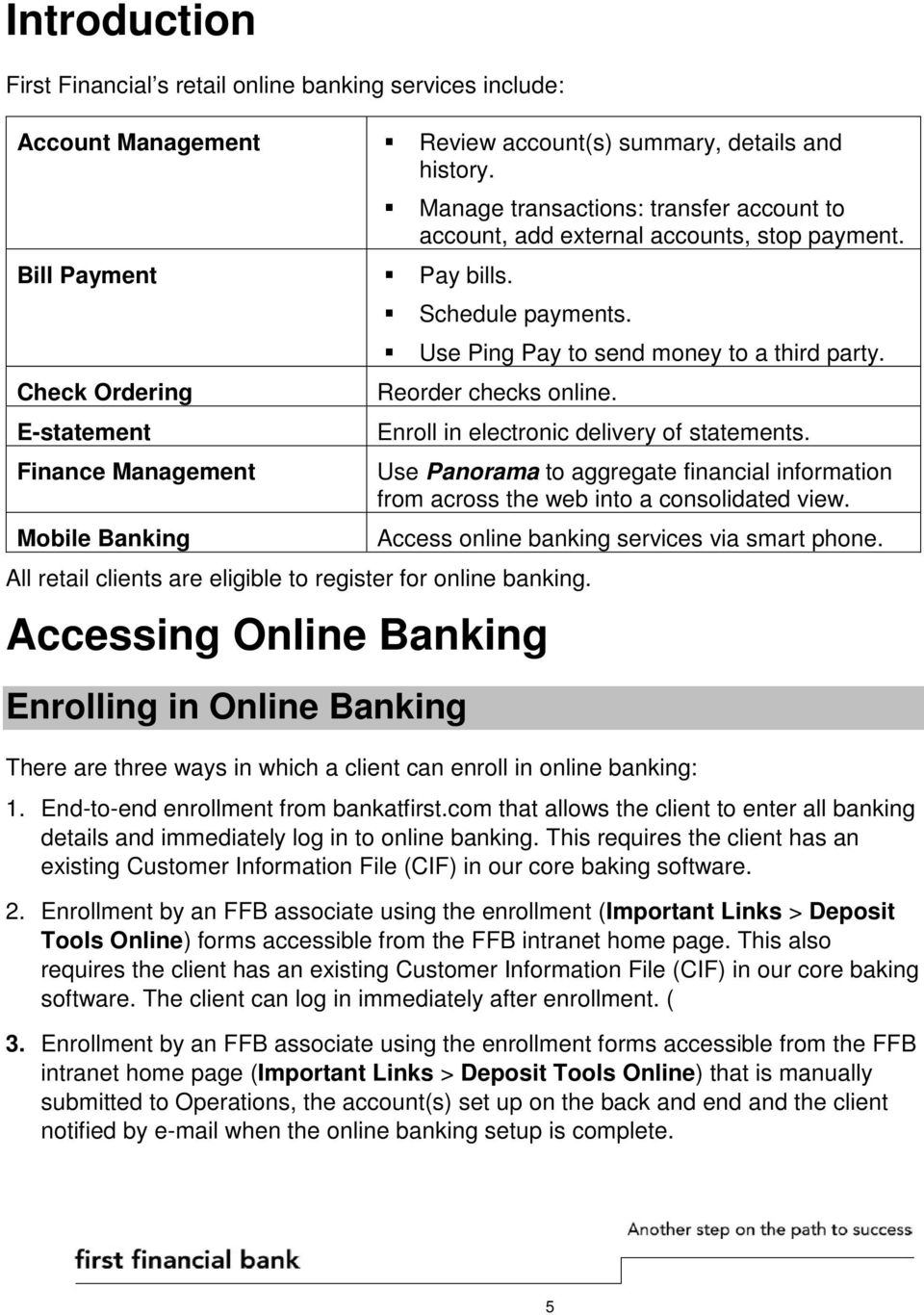 Use Ping Pay to send money to a third party. Reorder checks online. All retail clients are eligible to register for online banking.