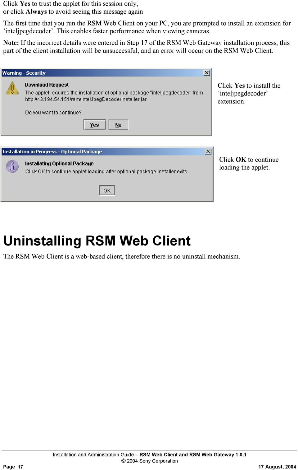 Note: If the incorrect details were entered in Step 17 of the RSM Web Gateway installation process, this part of the client installation will be unsuccessful, and an error will
