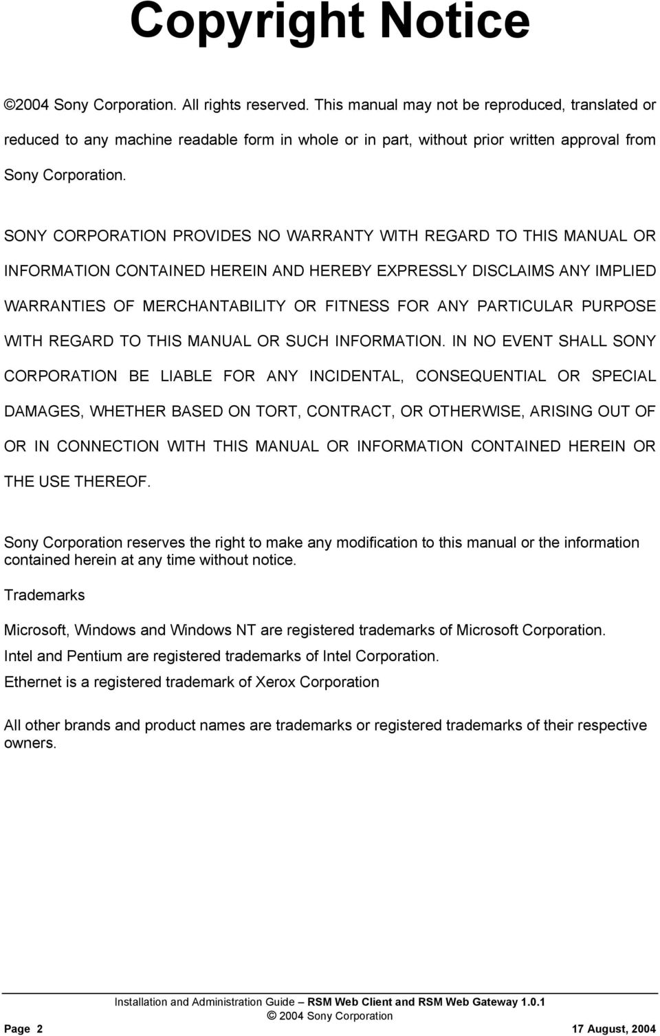 SONY CORPORATION PROVIDES NO WARRANTY WITH REGARD TO THIS MANUAL OR INFORMATION CONTAINED HEREIN AND HEREBY EXPRESSLY DISCLAIMS ANY IMPLIED WARRANTIES OF MERCHANTABILITY OR FITNESS FOR ANY PARTICULAR