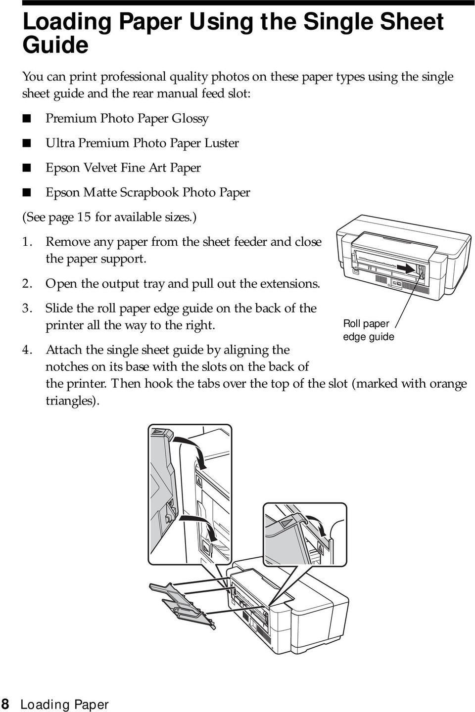 Remove any paper from the sheet feeder and close the paper support. 2. Open the output tray and pull out the extensions. 3.