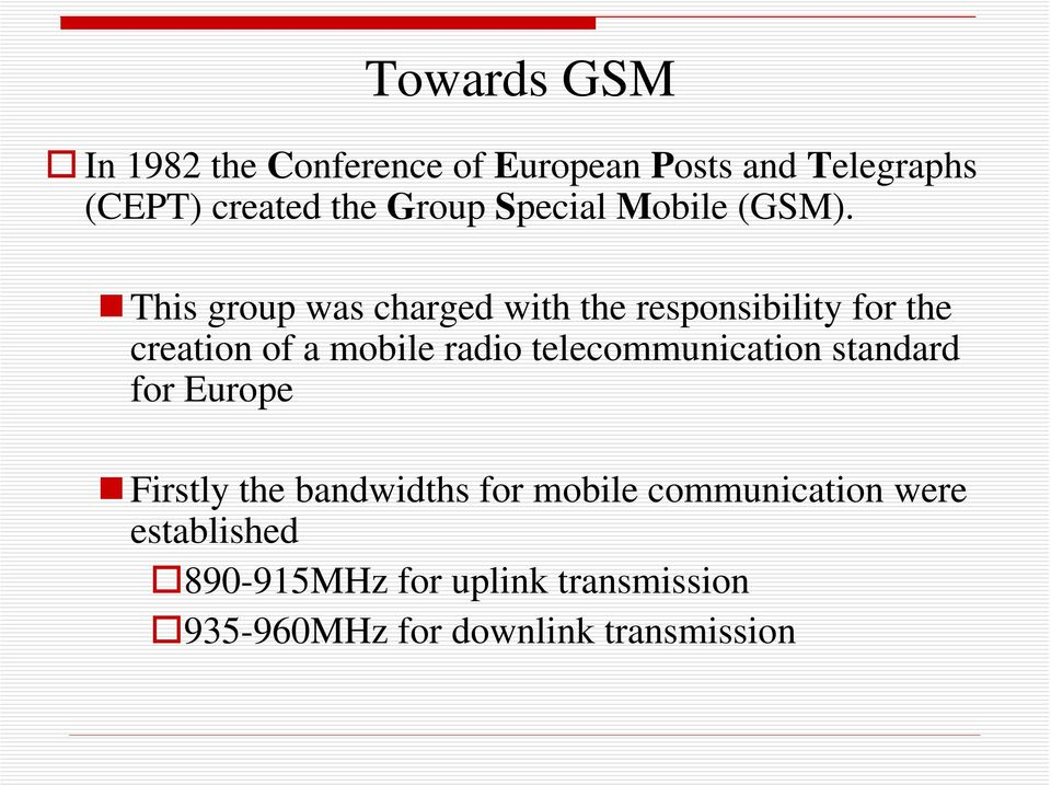 This group was charged with the responsibility for the creation of a mobile radio