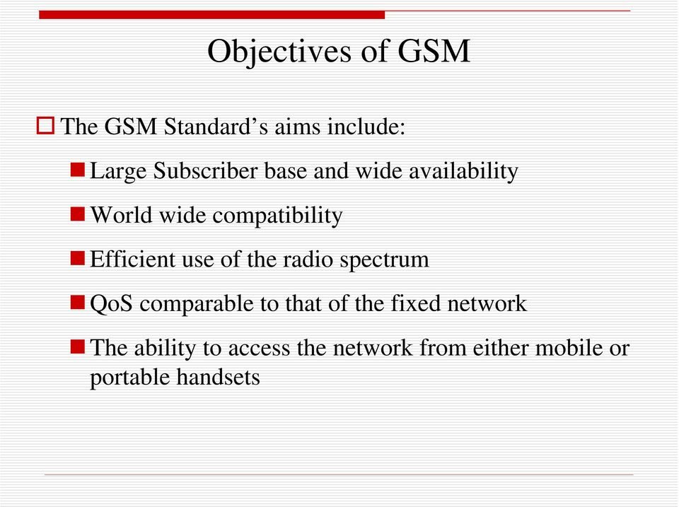 the radio spectrum QoS comparable to that of the fixed network The