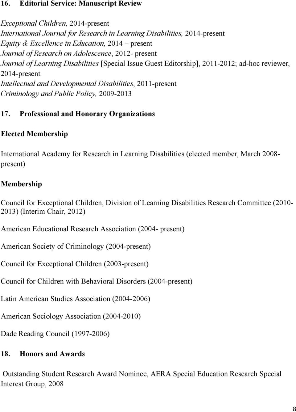 Disabilities, 2011-present Criminology and Public Policy, 2009-2013 17.