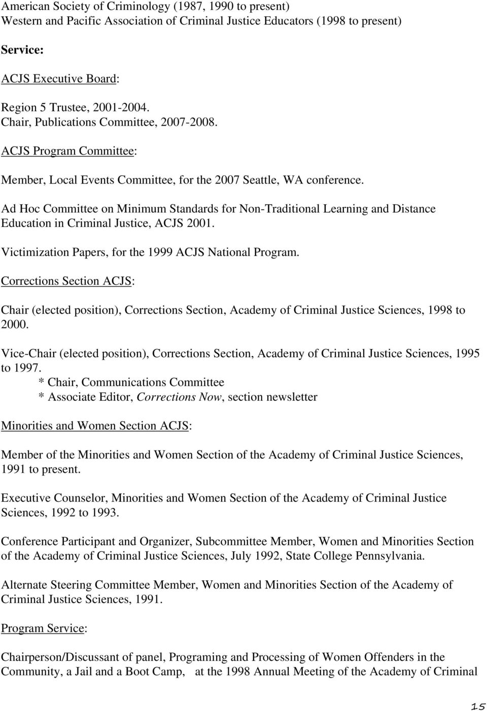 Ad Hoc Committee on Minimum Standards for Non-Traditional Learning and Distance Education in Criminal Justice, ACJS 2001. Victimization Papers, for the 1999 ACJS National Program.