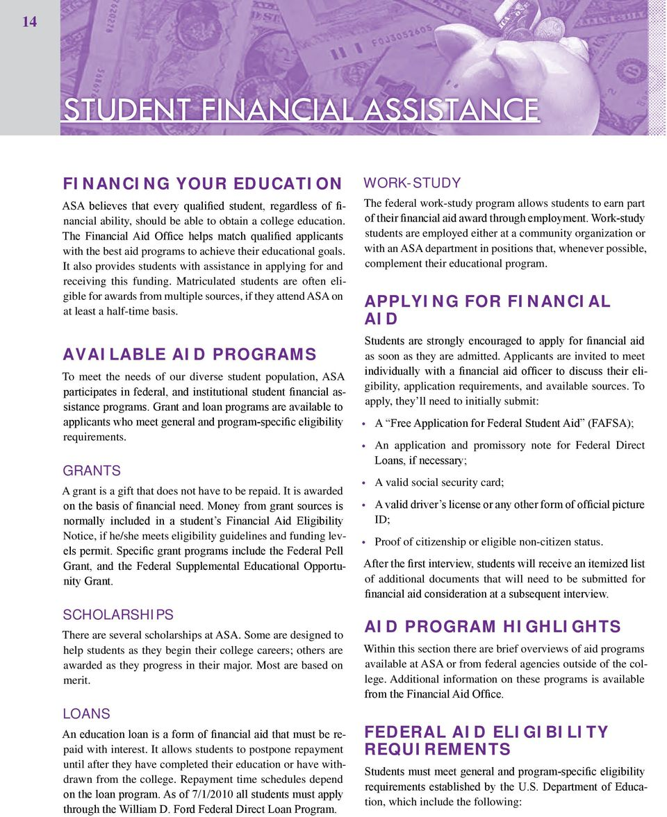 It also provides students with assistance in applying for and receiving this funding.