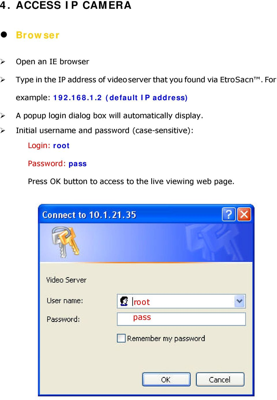 2.168.1.2 (default IP address) A popup login dialog box will automatically display.