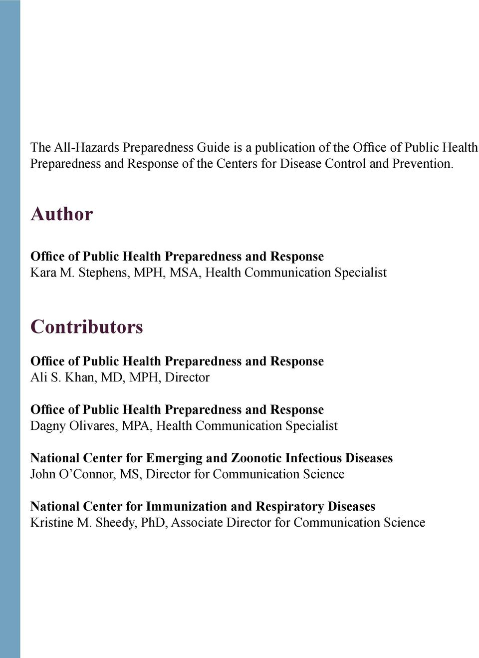 Stephens, MPH, MSA, Health Communication Specialist Contributors Office of Public Health Preparedness and Response Ali S.