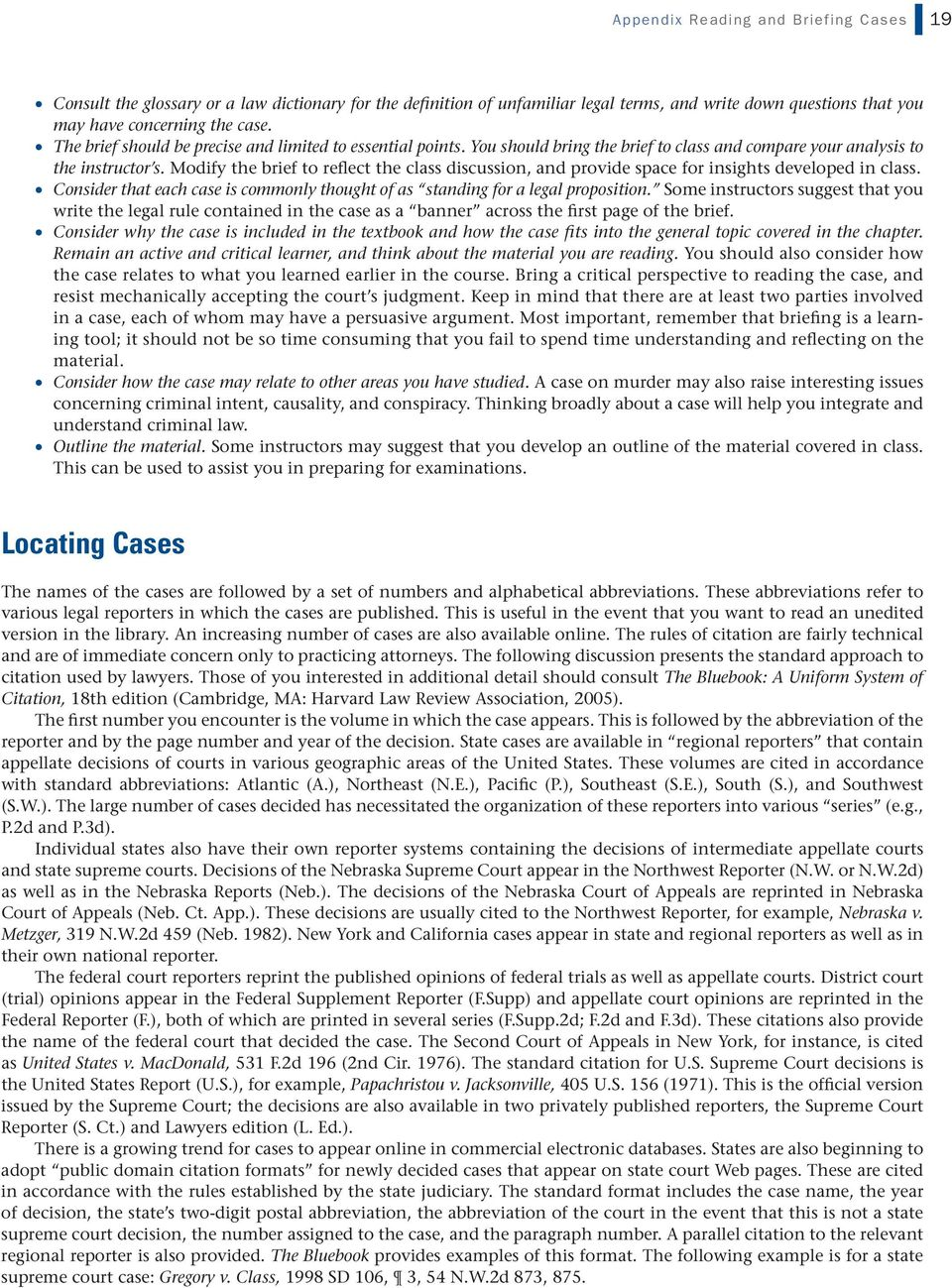 Modify the brief to reflect the class discussion, and provide space for insights developed in class. Consider that each case is commonly thought of as standing for a legal proposition.