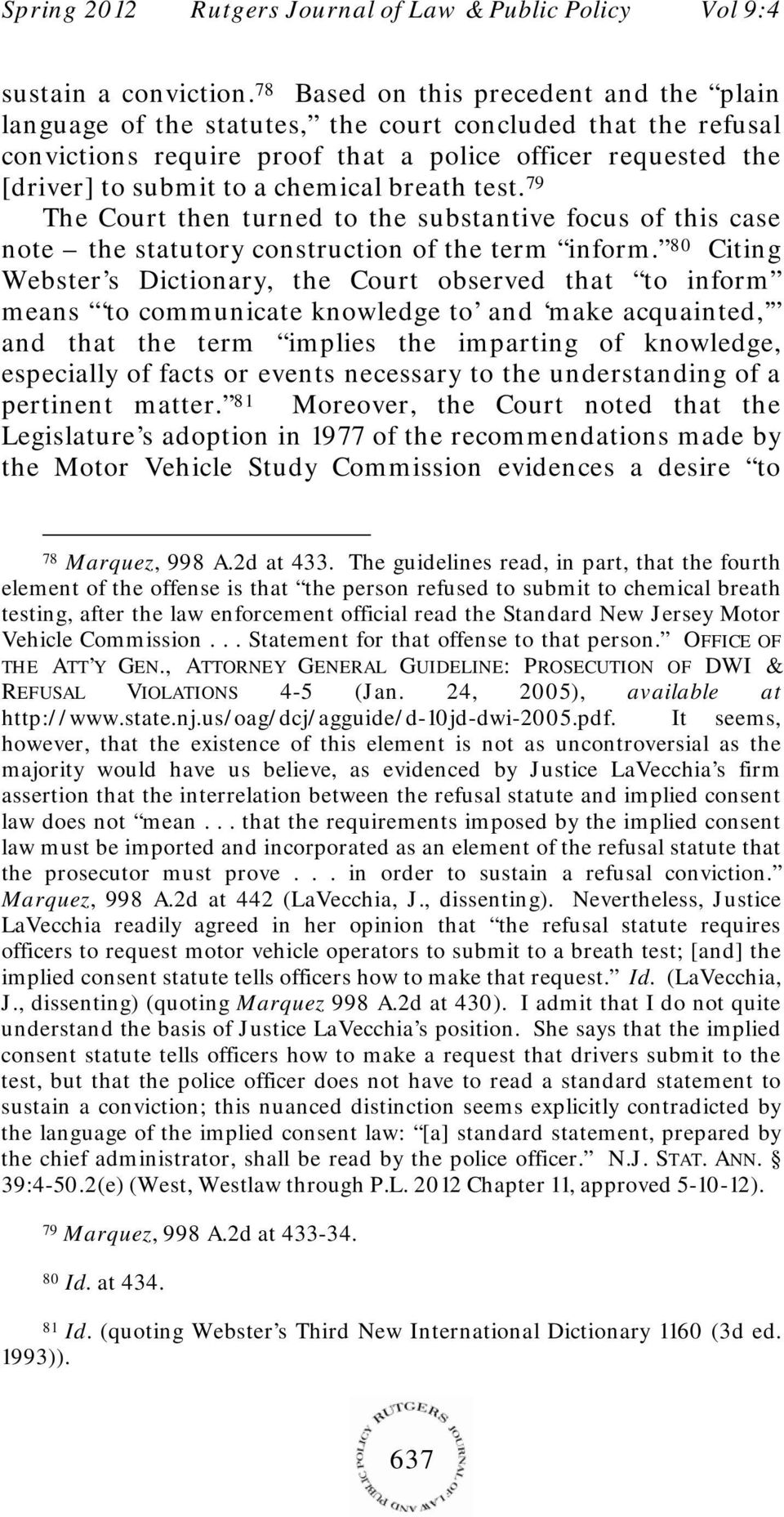 breath test. 79 The Court then turned to the substantive focus of this case note the statutory construction of the term inform.