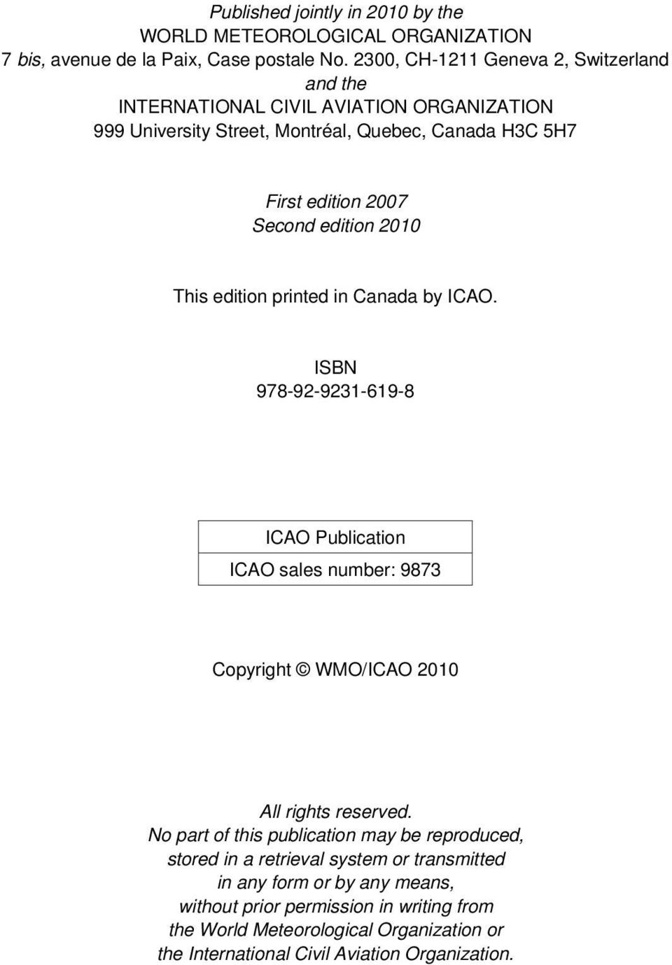 edition 2010 This edition printed in Canada by ICAO. ISBN 978-92-9231-619-8 ICAO Publication ICAO sales number: 9873 Copyright WMO/ICAO 2010 All rights reserved.