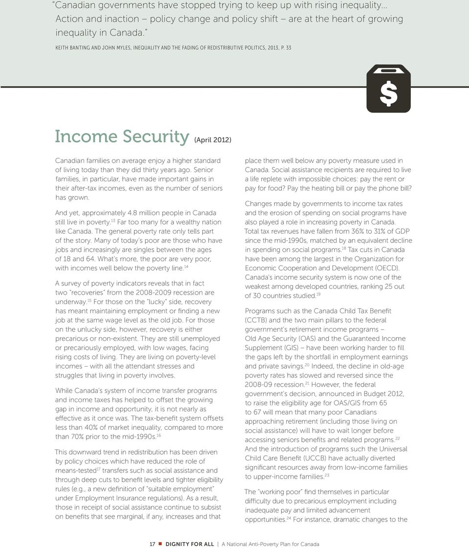 33 Income Security (April 2012) Canadian families on average enjoy a higher standard of living today than they did thirty years ago.
