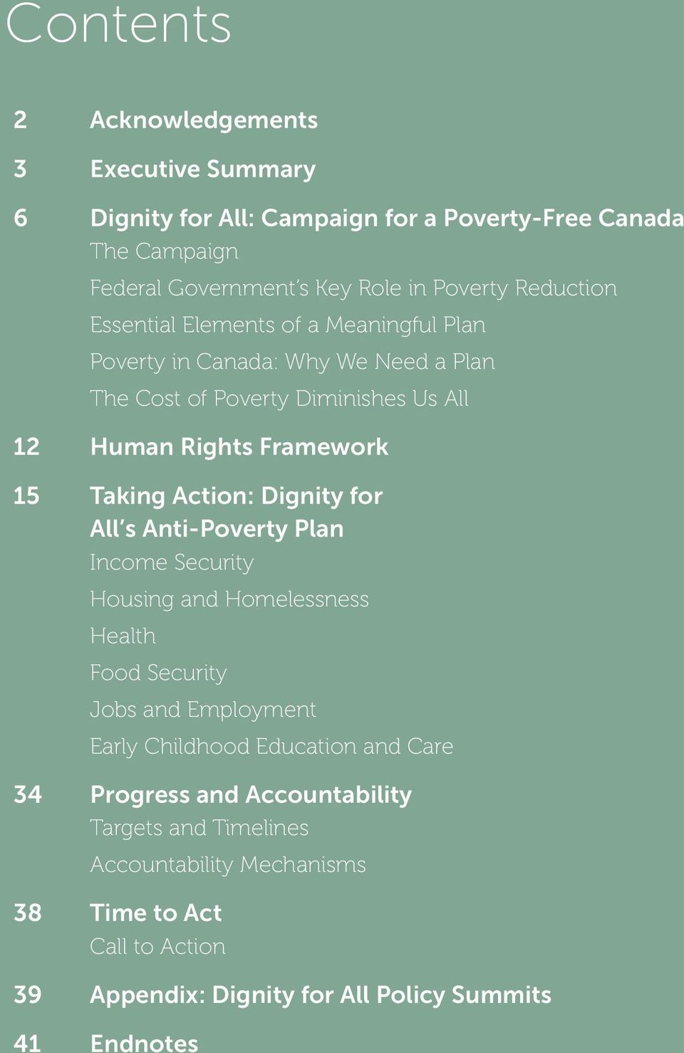 Taking Action: Dignity for All s Anti-Poverty Plan Income Security Housing and Homelessness Health Food Security Jobs and Employment Early Childhood Education