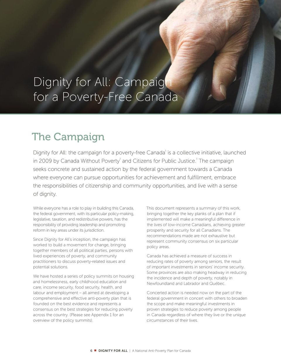 3 The campaign seeks concrete and sustained action by the federal government towards a Canada where everyone can pursue opportunities for achievement and fulfillment, embrace the responsibilities of