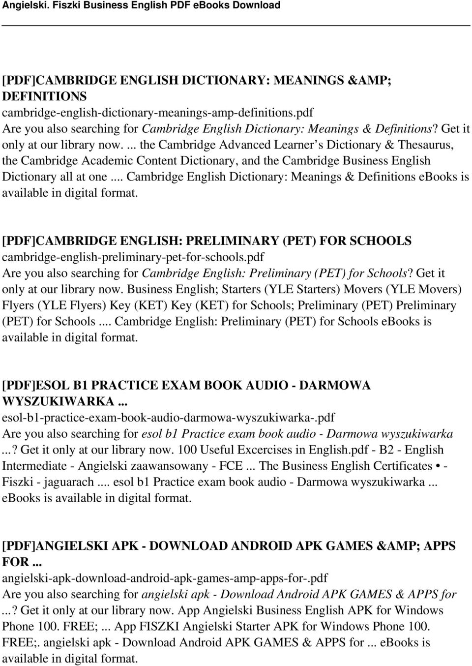.. Cambridge English Dictionary: Meanings & Definitions ebooks is [PDF]CAMBRIDGE ENGLISH: PRELIMINARY (PET) FOR SCHOOLS cambridge-english-preliminary-pet-for-schools.