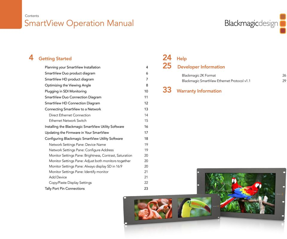 Blackmagic SmartView Utility Software 16 Updating the Firmware in Your SmartView 17 Configuring Blackmagic SmartView Utility Software 18 Network Settings Pane: Device Name 19 Network Settings Pane: