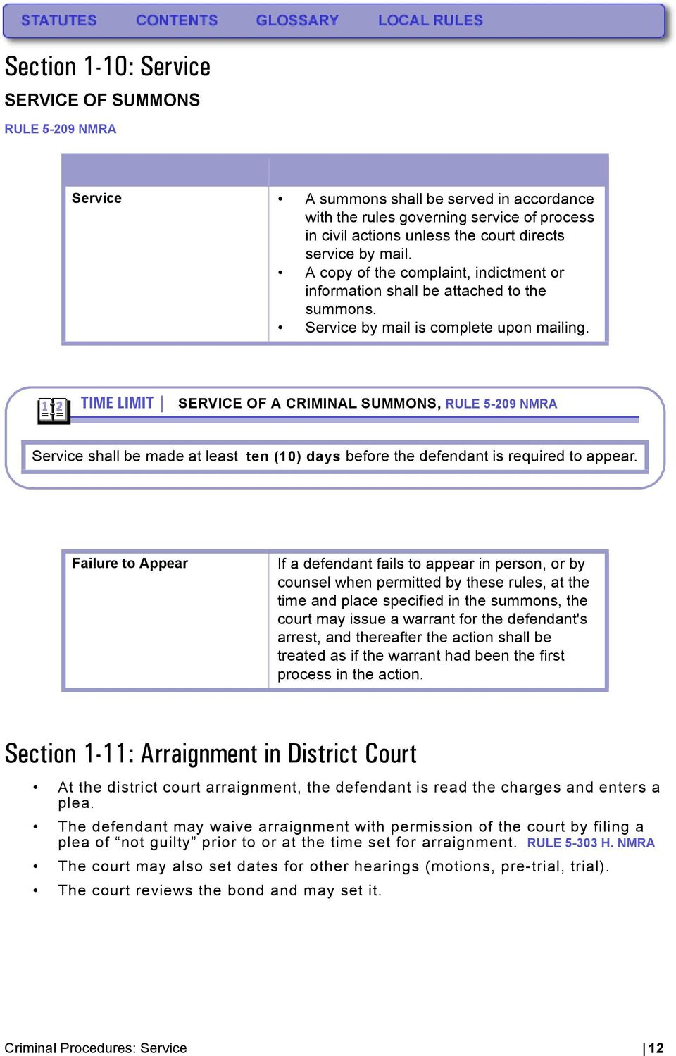 TIME LIMIT SERVICE OF A CRIMINAL SUMMONS, RULE 5-209 NMRA Service shall be made at least ten (10) days before the defendant is required to appear.