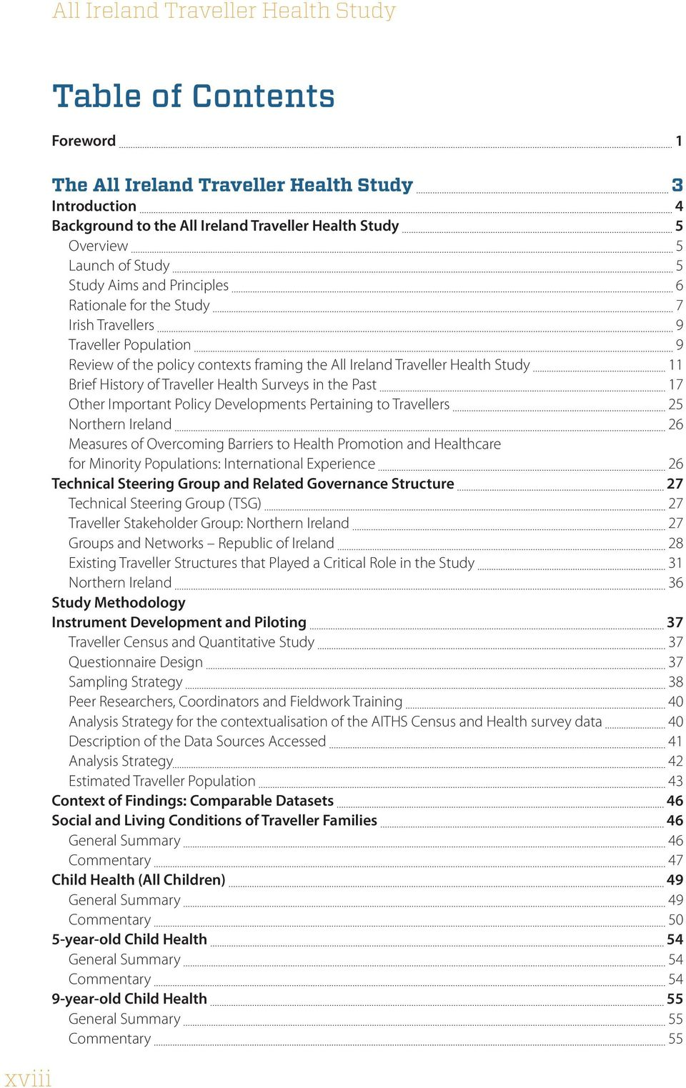 History of Traveller Health Surveys in the Past 17 Other Important Policy Developments Pertaining to Travellers 25 Northern Ireland 26 Measures of Overcoming Barriers to Health Promotion and