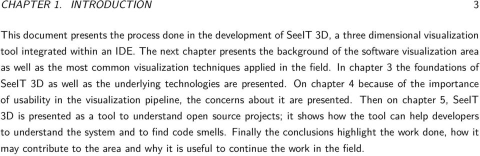 In chapter 3 the foundations of SeeIT 3D as well as the underlying technologies are presented.