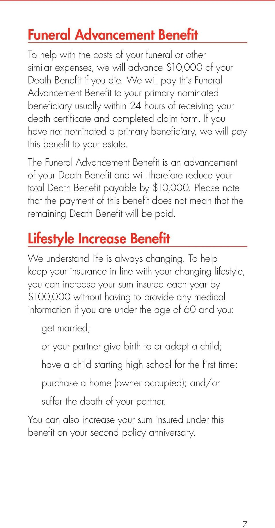 If you have not nominated a primary beneficiary, we will pay this benefit to your estate.
