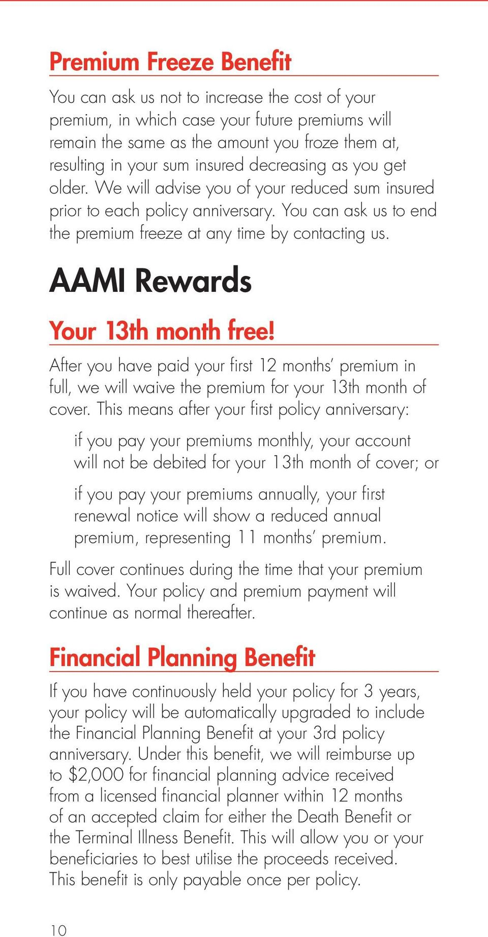 AAMI Rewards Your 13th month free! After you have paid your first 12 months premium in full, we will waive the premium for your 13th month of cover.