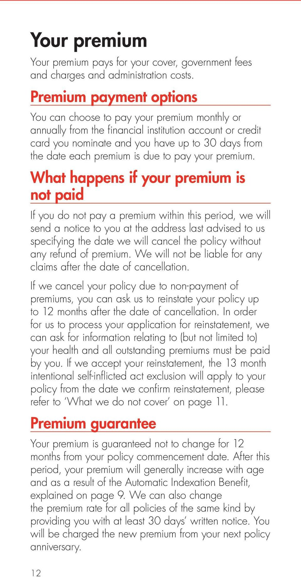 is due to pay your premium.