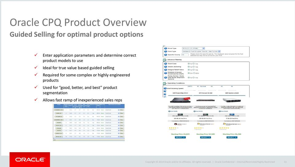 engineered products Used for good, better, and best product segmentation Allows fast ramp of inexperienced sales