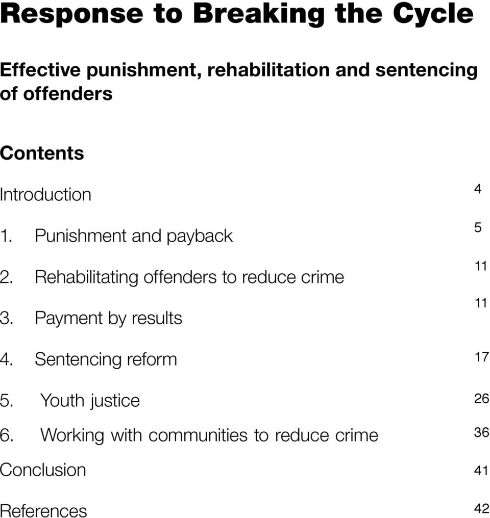 Rehabilitating offenders to reduce crime 3. Payment by results 4.