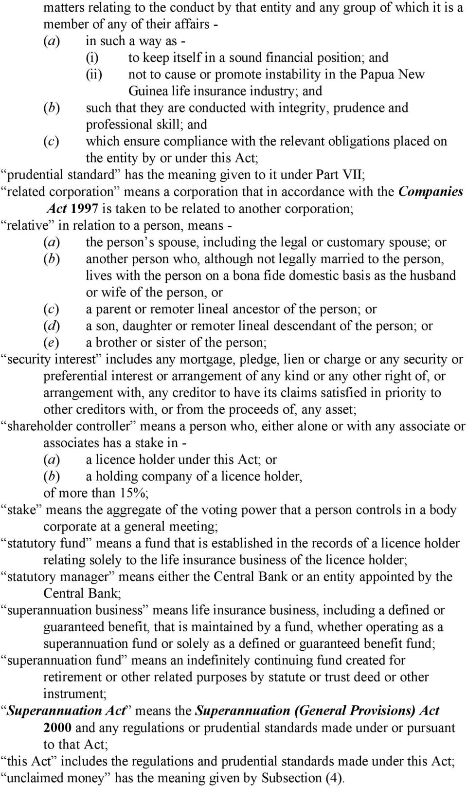 with the relevant obligations placed on the entity by or under this Act; prudential standard has the meaning given to it under Part VII; related corporation means a corporation that in accordance
