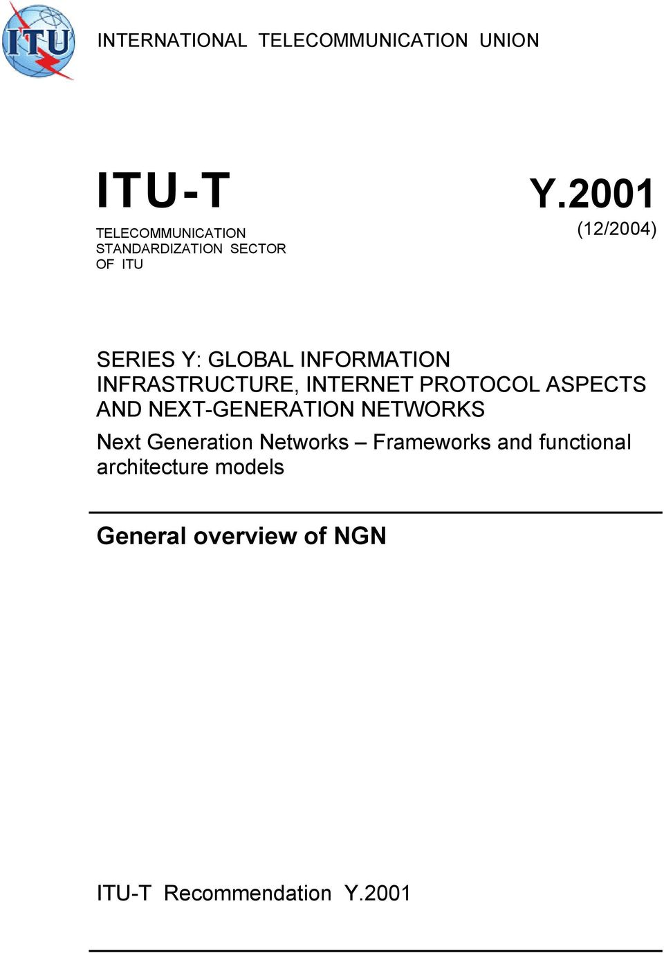 INFORMATION INFRASTRUCTURE, INTERNET PROTOCOL ASPECTS AND NEXT-GENERATION NETWORKS