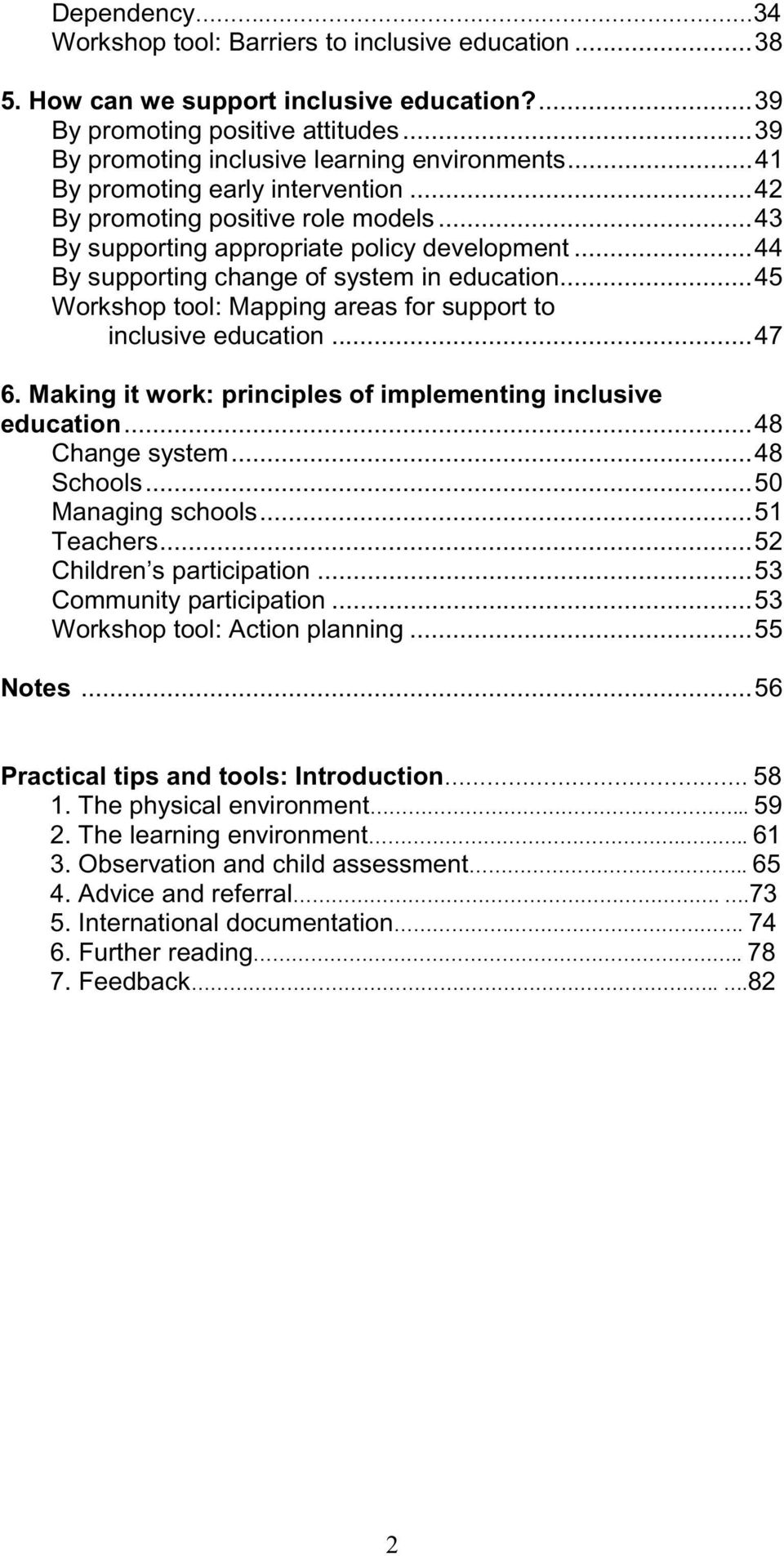 ..45 Workshop tool: Mapping areas for support to inclusive education...47 6. Making it work: principles of implementing inclusive education...48 Change system...48 Schools...50 Managing schools.