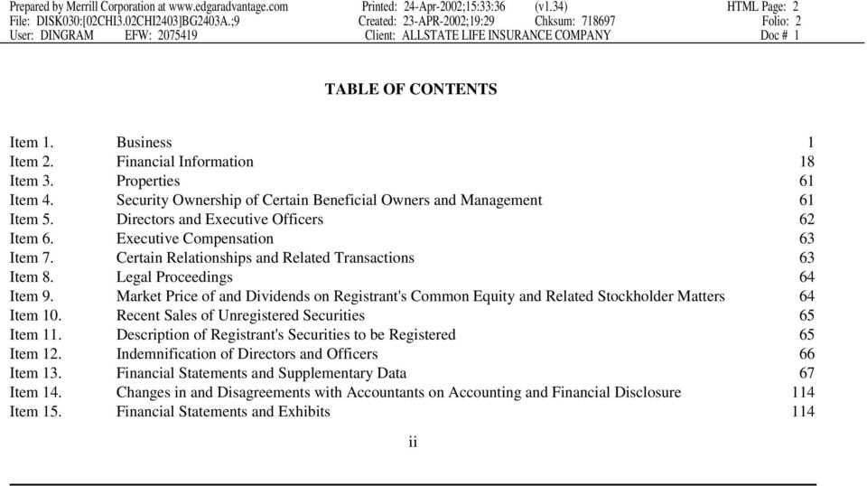 Properties 61 Item 4. Security Ownership of Certain Beneficial Owners and Management 61 Item 5. Directors and Executive Officers 62 Item 6. Executive Compensation 63 Item 7.