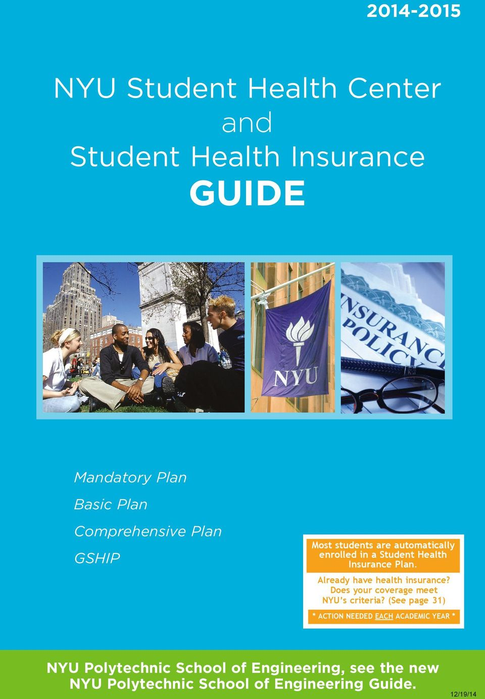 Already have health insurance? Does your coverage meet NYU s criteria?