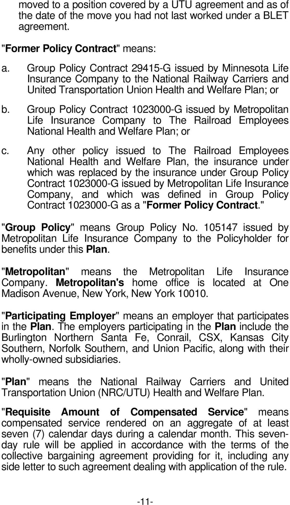 Group Policy Contract 1023000-G issued by Metropolitan Life Insurance Company to The Railroad Employees National Health and Welfare Plan; or c.
