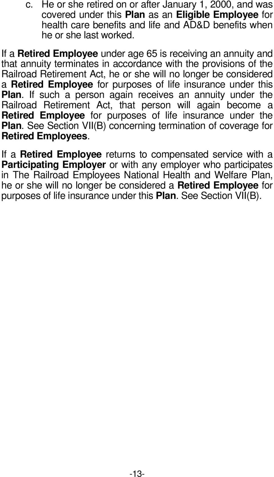 Retired Employee for purposes of life insurance under this Plan.