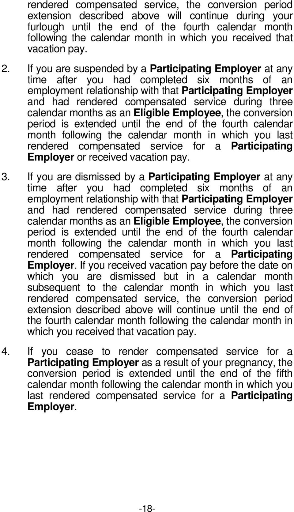 If you are suspended by a Participating Employer at any time after you had completed six months of an employment relationship with that Participating Employer and had rendered compensated service