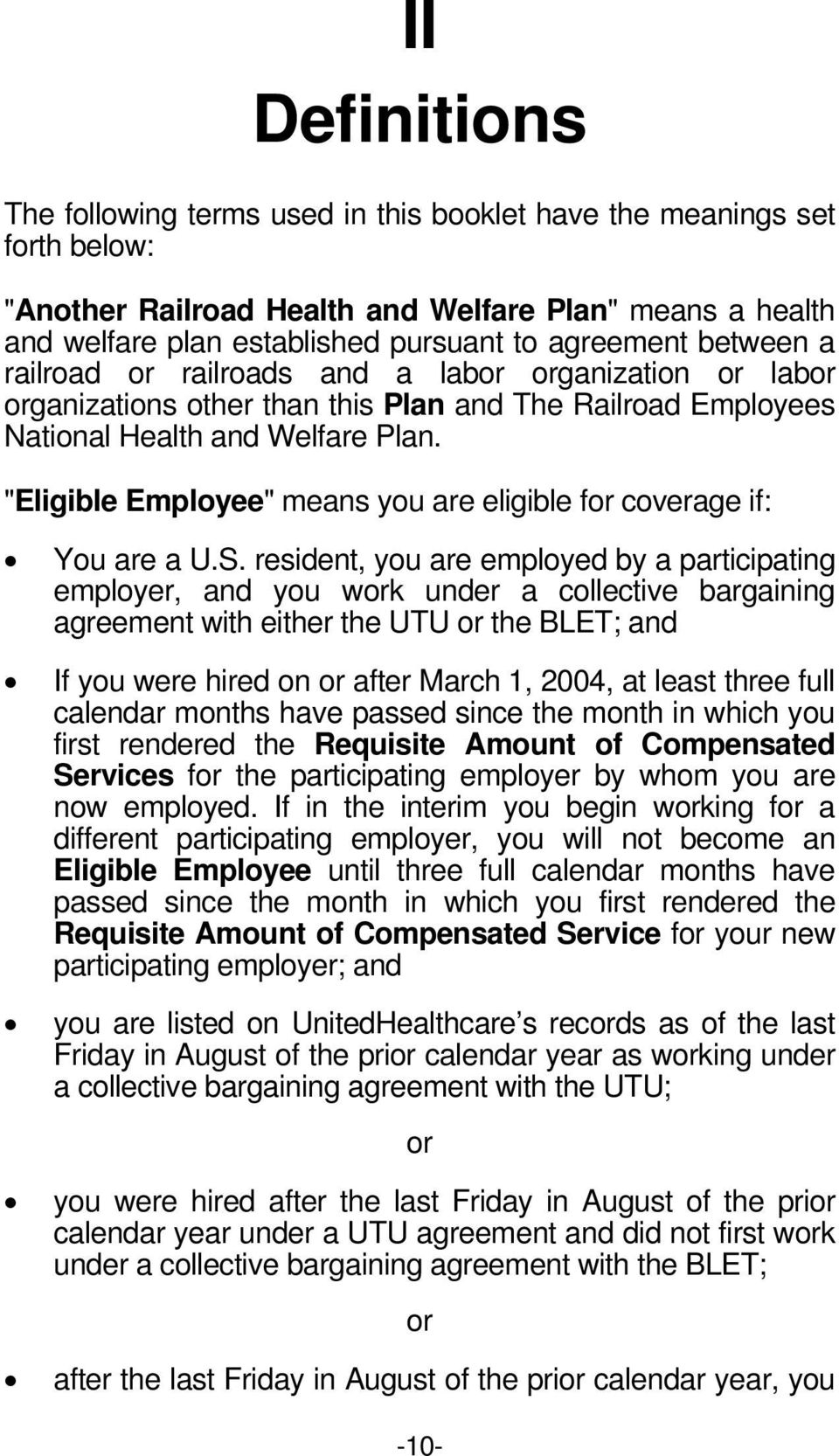 """Eligible Employee"" means you are eligible for coverage if: You are a U.S."