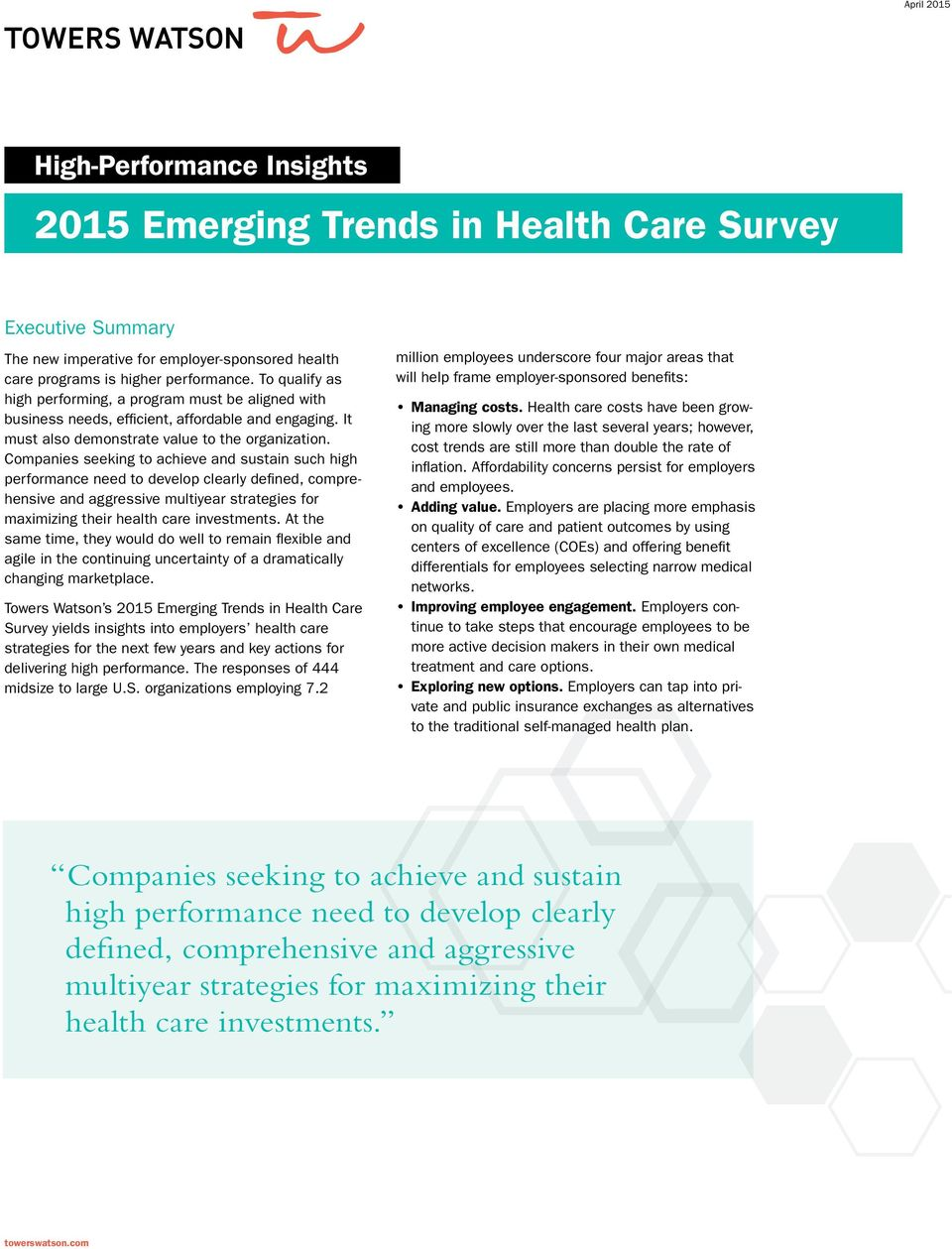 Companies seeking to achieve and sustain such high performance need to develop clearly defined, comprehensive and aggressive multiyear strategies for maximizing their health care investments.