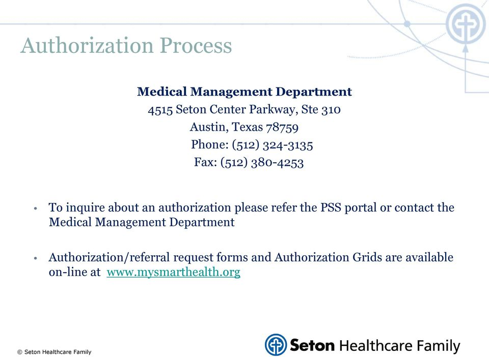 authorization please refer the PSS portal or contact the Medical Management Department