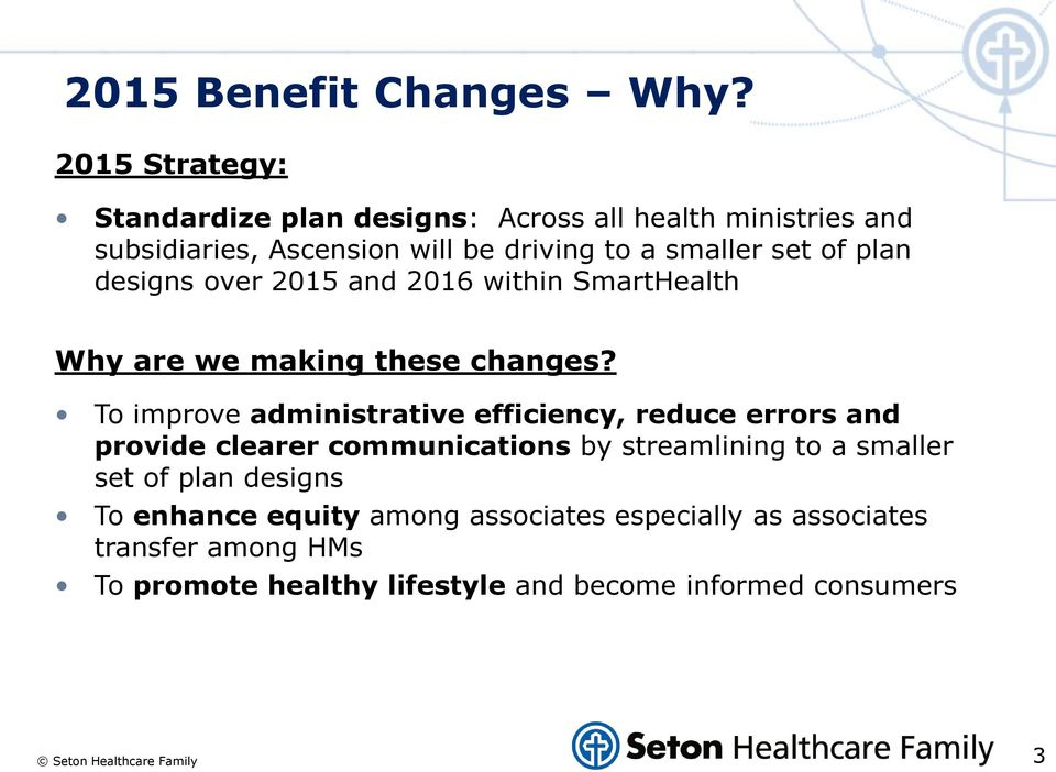 set of plan designs over 2015 and 2016 within SmartHealth Why are we making these changes?
