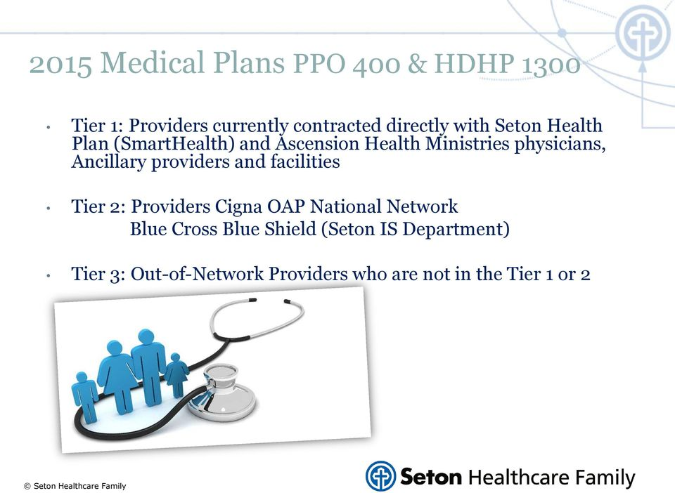 Ancillary providers and facilities Tier 2: Providers Cigna OAP National Network Blue