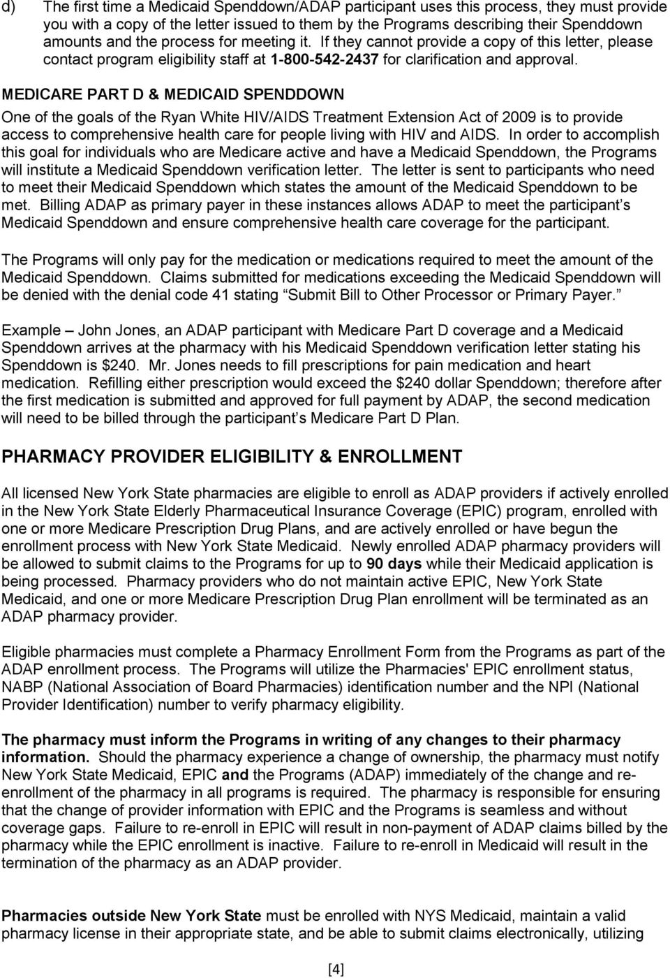 MEDICARE PART D & MEDICAID SPENDDOWN One of the goals of the Ryan White HIV/AIDS Treatment Extension Act of 2009 is to provide access to comprehensive health care for people living with HIV and AIDS.