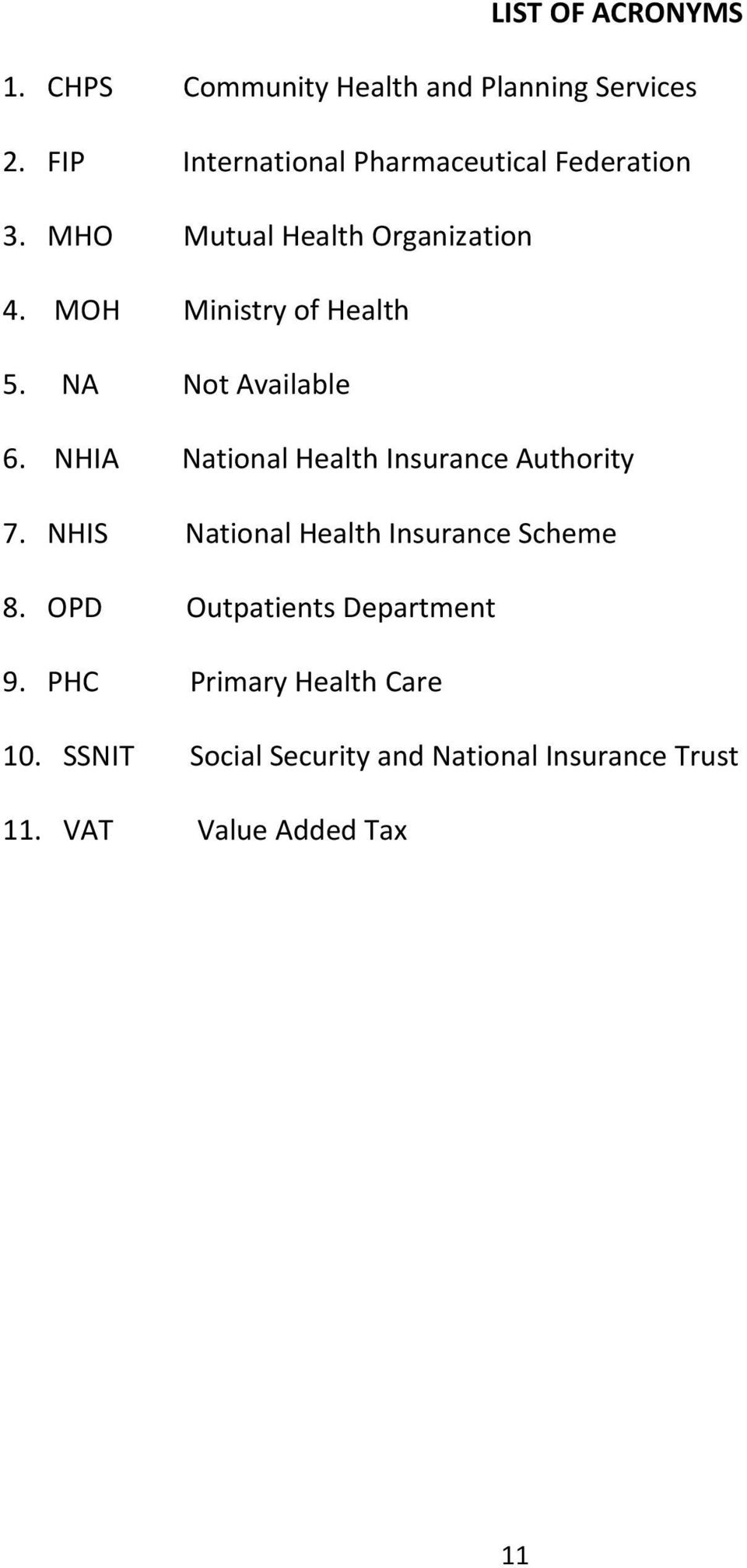 MOH Ministry of Health 5. NA Not Available 6. NHIA National Health Insurance Authority 7.
